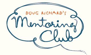 Doug Richard's Mentoring Club