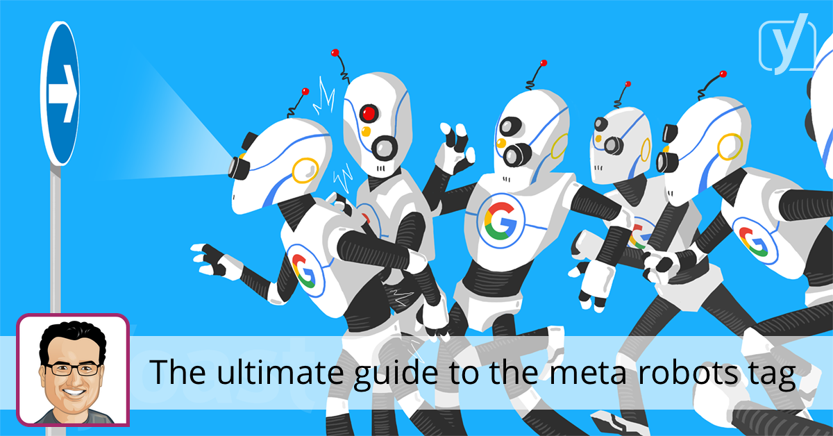 the ultimate guide to the meta robots tag yoast