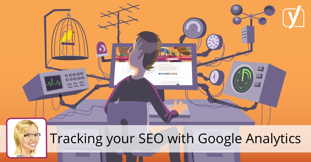Tracking your SEO with Google Analytics: a how-to • Yoast