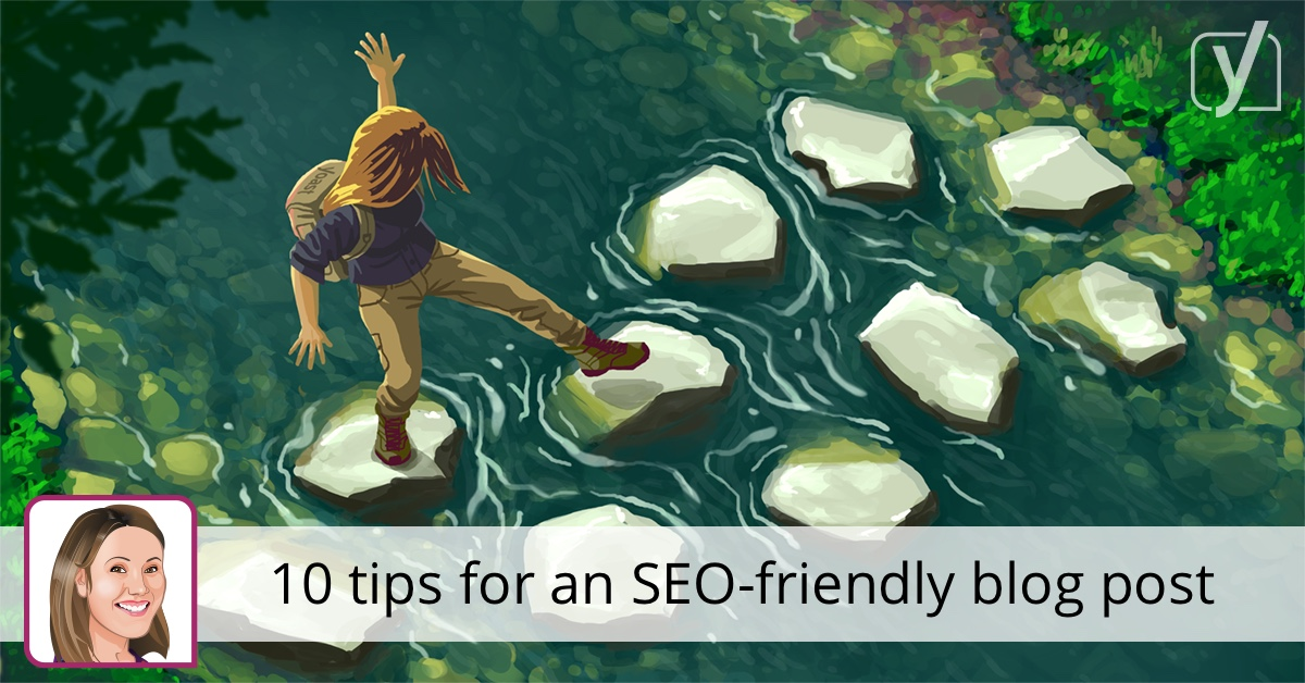 10 tips for an awesome and SEO-friendly blog post • Yoast