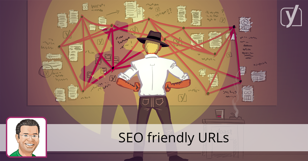 SEO friendly URLs • Yoast