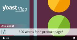 Vlog_Ask_Yoast_300_words