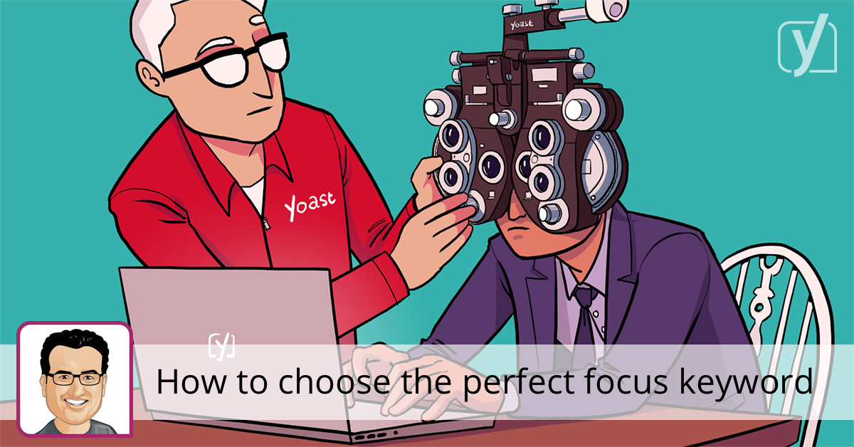 The perfect focus keyword for your post or page