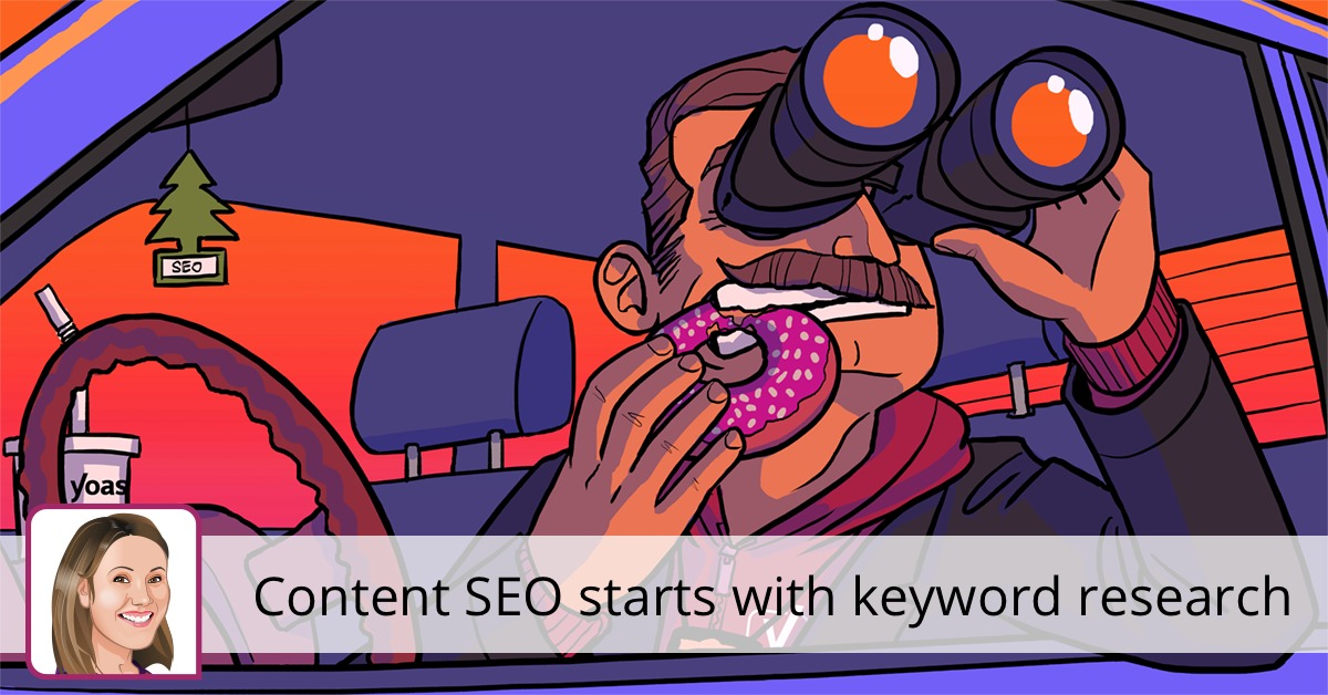 Why every content SEO strategy should start with keyword research • Yoast