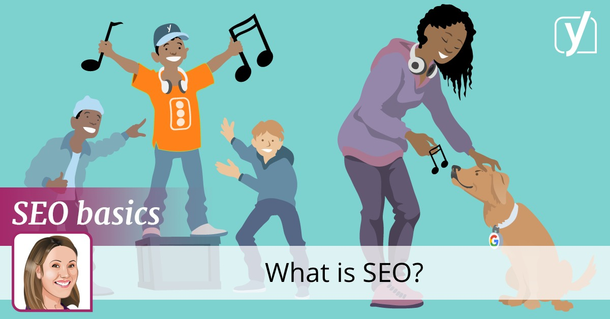 SEO basics: What is SEO? • Yoast