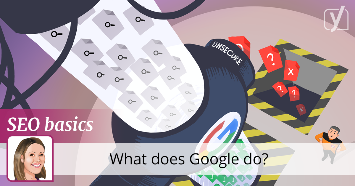 SEO basics: What does Google do? • Yoast