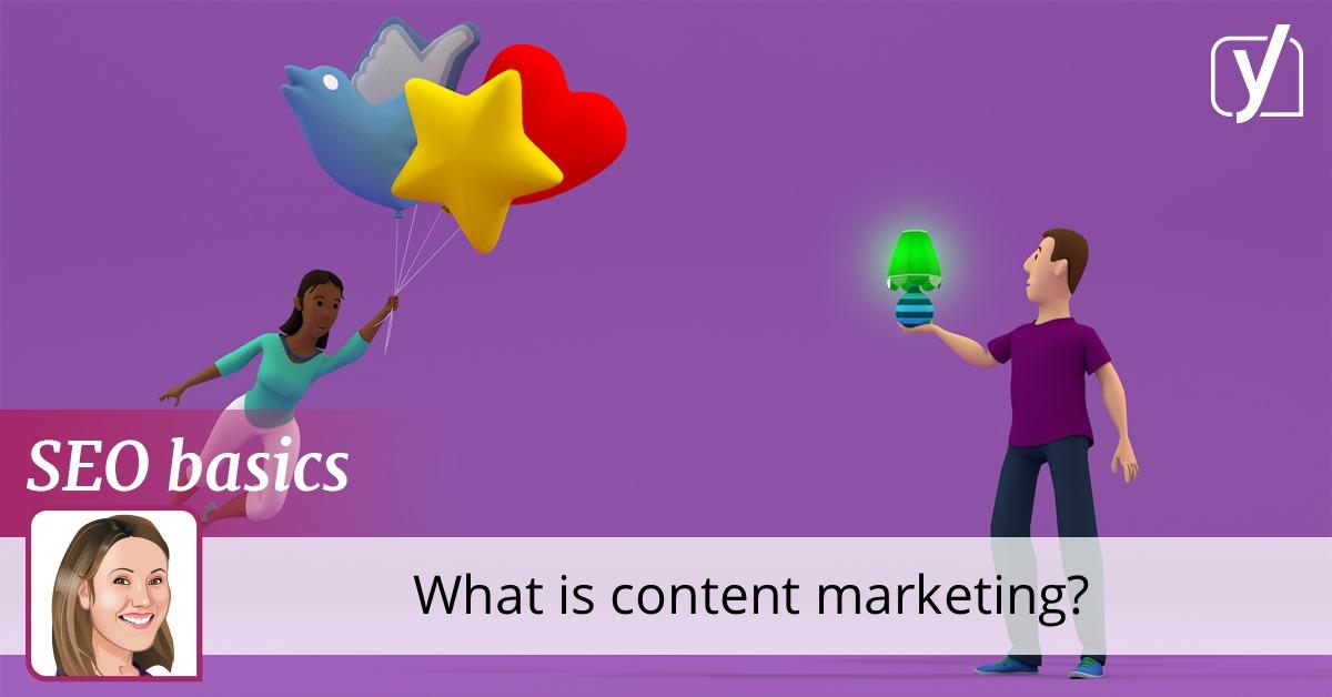 SEO basics: What is content marketing? • Yoast