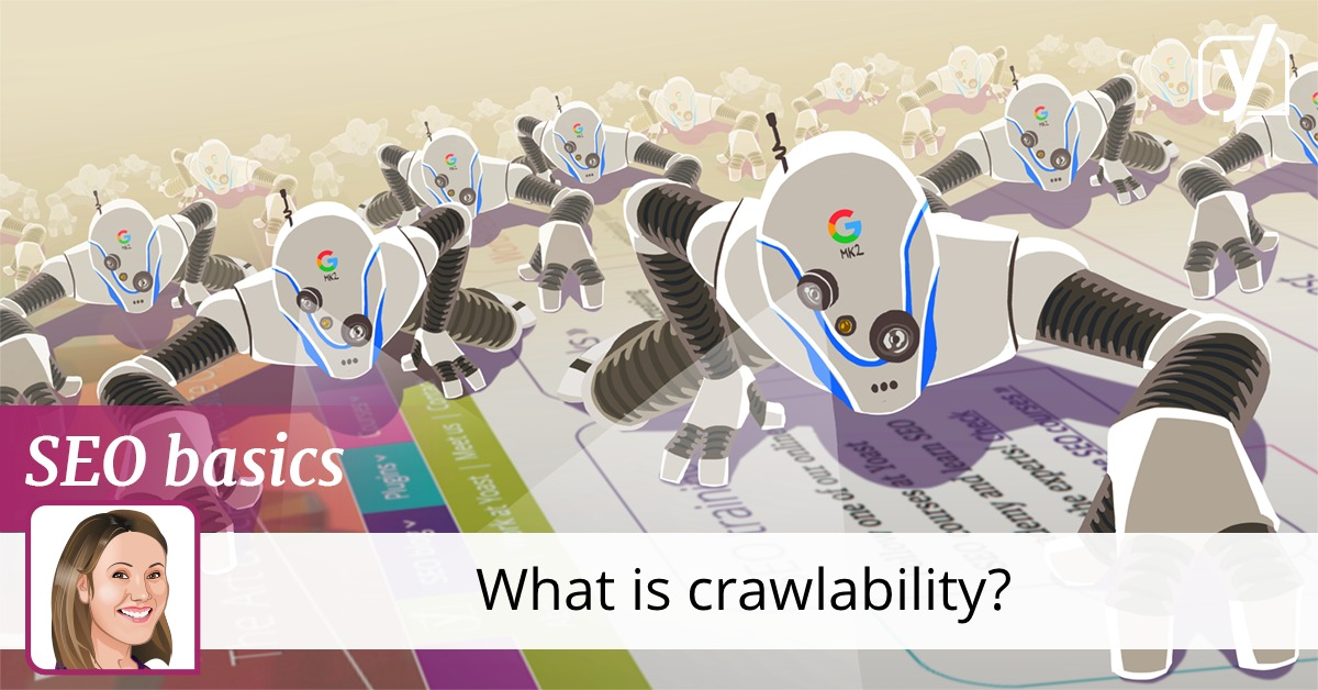 SEO basics: What is crawlability? • Yoast