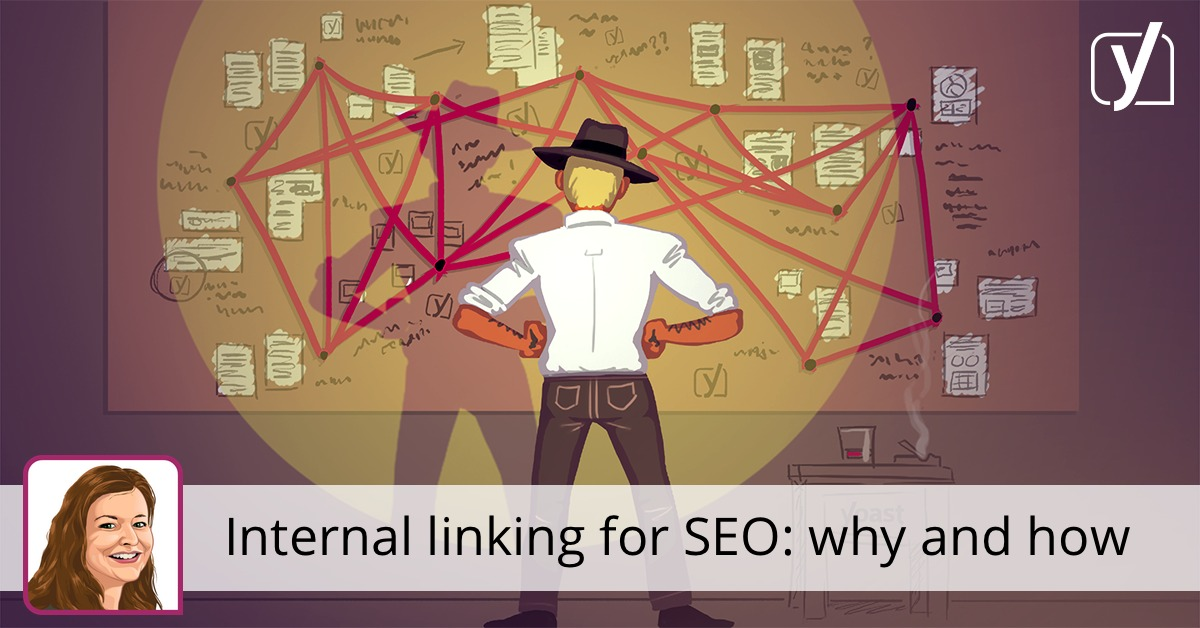 Internal linking for SEO: why and how • Yoast