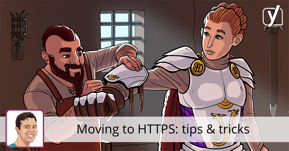 Moving your website to HTTPS / SSL: tips & tricks • Yoast