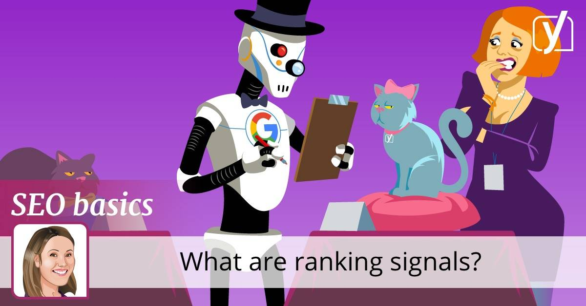 SEO basics: what are ranking signals? • Yoast